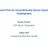 The Exact Price for Unconditionally Secure Asymmetric Cryptography