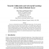 Towards collaborative and adversarial learning: a case study in robotic soccer