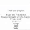 Twelf and Delphin: Logic and Functional Programming in a Meta-logical Framework