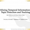 Utilizing Temporal Information in Topic Detection and Tracking