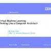 Virtual Machine Learning: Thinking like a Computer Architect