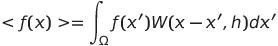 <〈f(x)>= \int_\Omega f(x') W(x-x',h) dx'